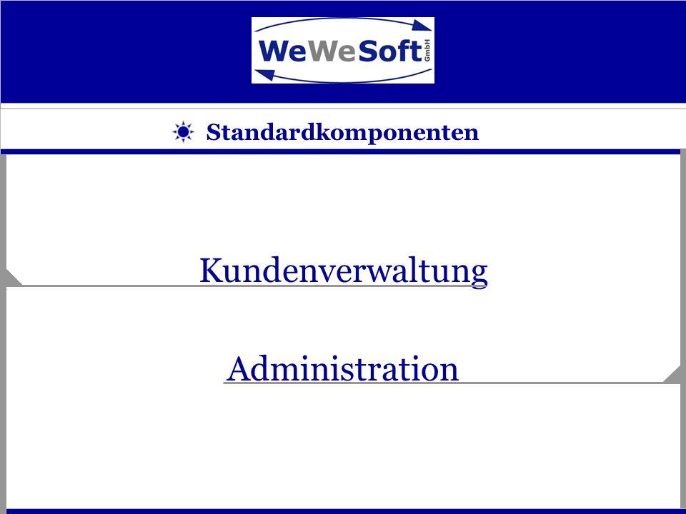 Standardkomponenten Kundenverwaltung Administration