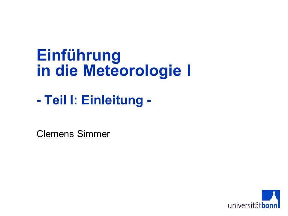 Einführung in die Meteorologie I - Teil I: Einleitung -