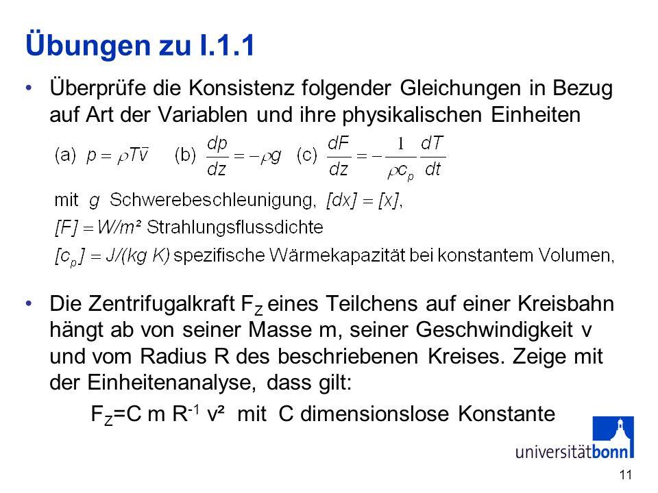 Übungen zu I.1.1 Überprüfe die Konsistenz folgender Gleichungen in Bezug auf Art der Variablen und ihre physikalischen Einheiten.