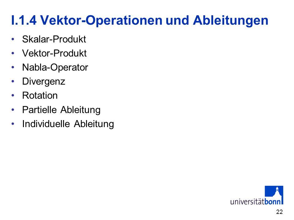 I.1.4 Vektor-Operationen und Ableitungen