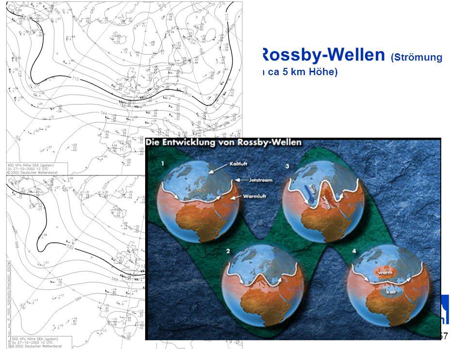 Rossby-Wellen (Strömung in ca 5 km Höhe)