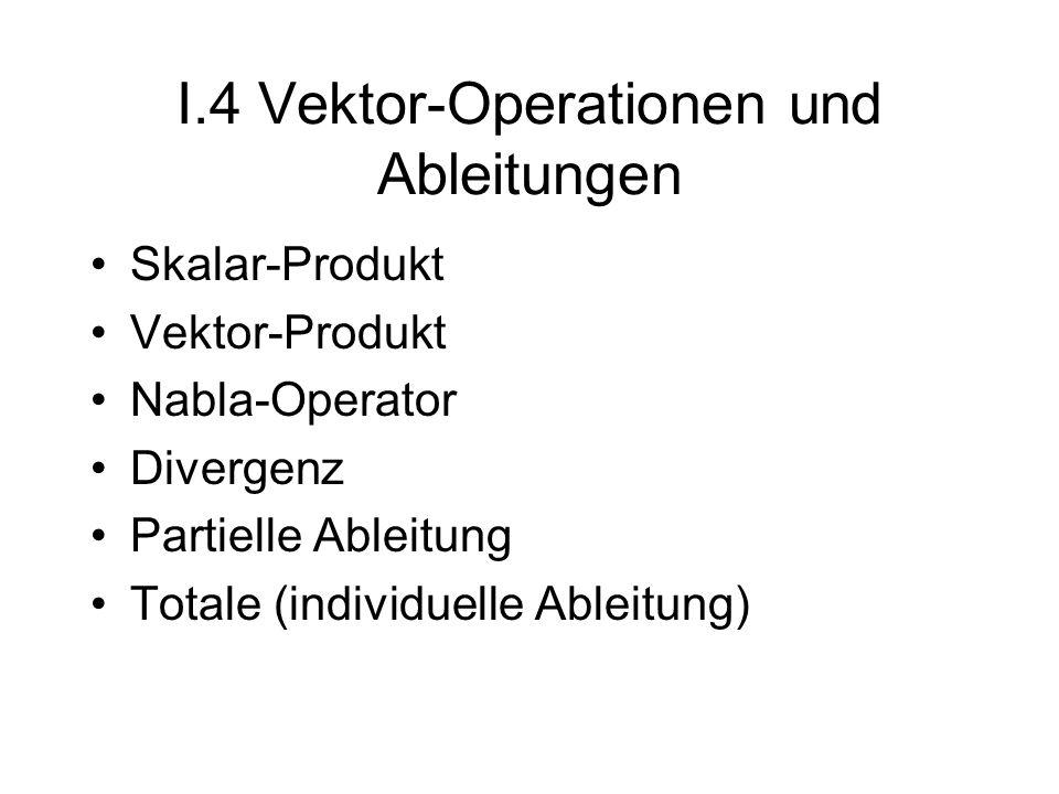 I.4 Vektor-Operationen und Ableitungen