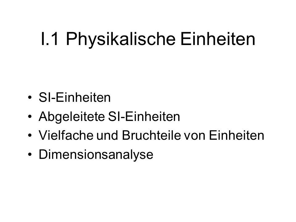 I.1 Physikalische Einheiten