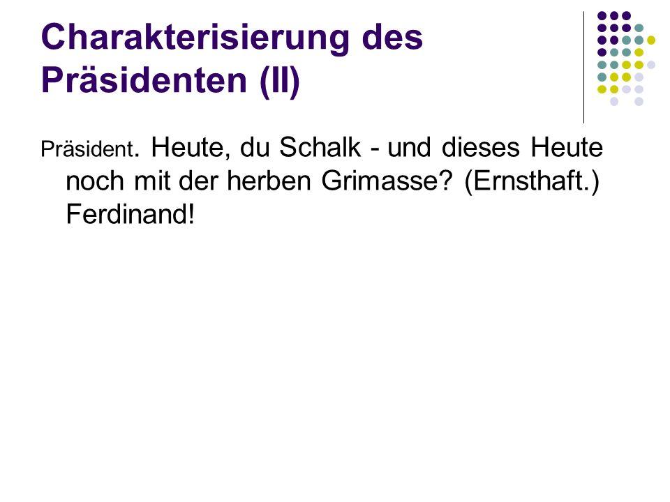 Charakterisierung des Präsidenten (II)
