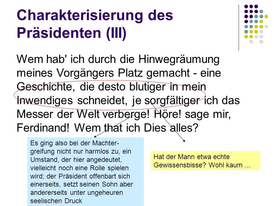Charakterisierung des Präsidenten (III)