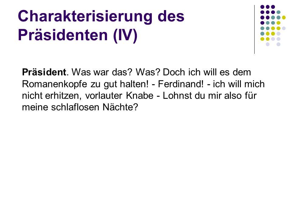Charakterisierung des Präsidenten (IV)