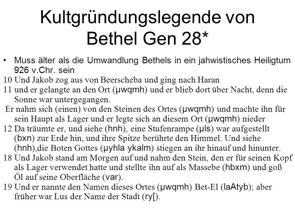 Kultgründungslegende von Bethel Gen 28*