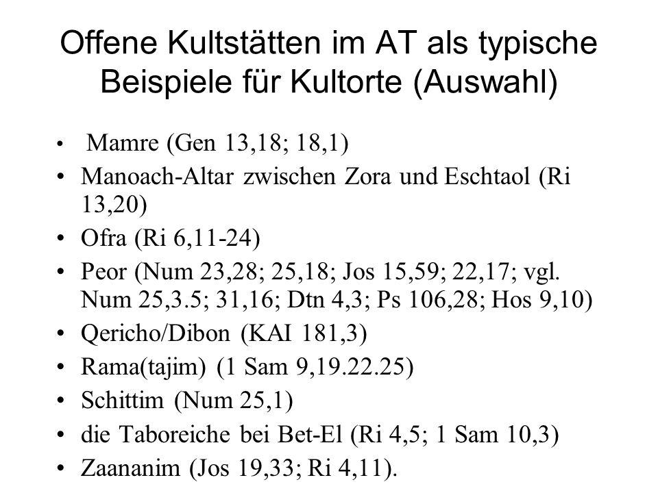 Offene Kultstätten im AT als typische Beispiele für Kultorte (Auswahl)