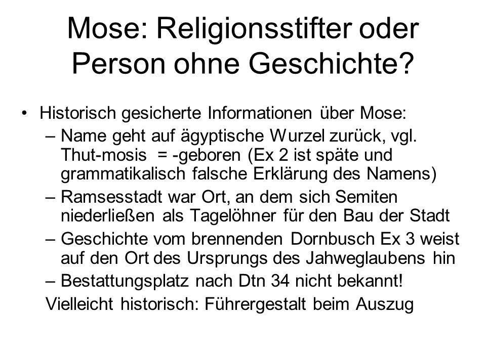 Mose: Religionsstifter oder Person ohne Geschichte