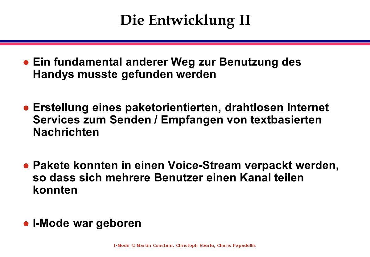 Die Entwicklung IIEin fundamental anderer Weg zur Benutzung des Handys musste gefunden werden.