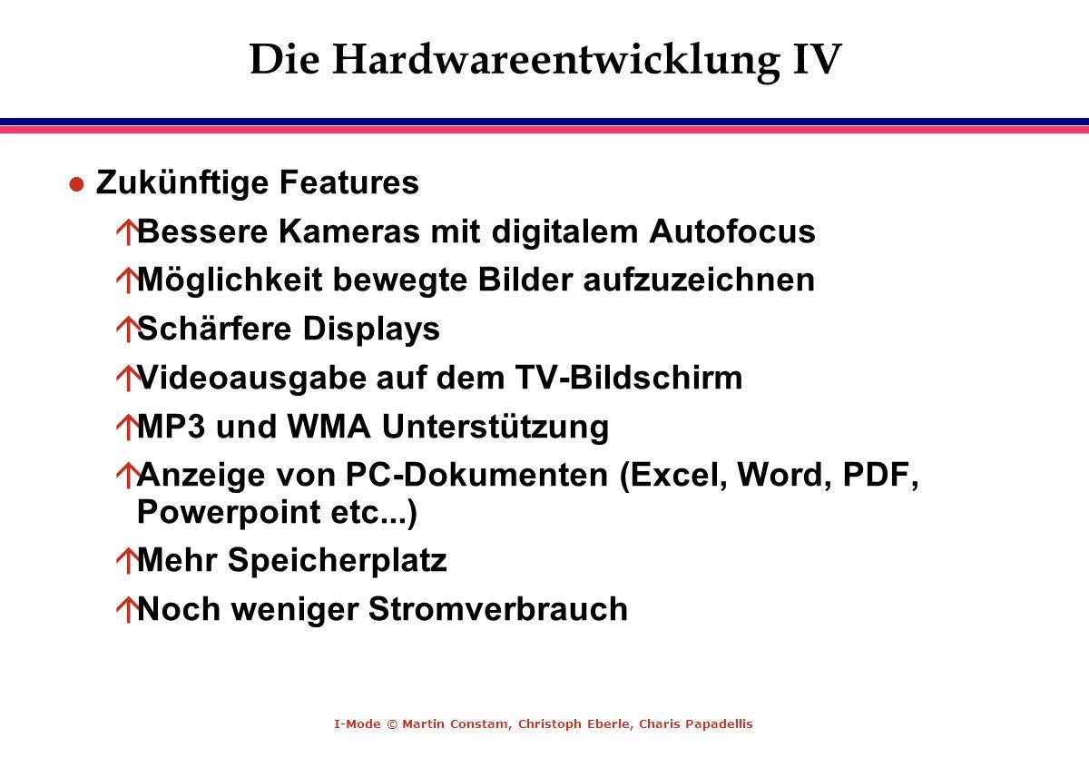 Die Hardwareentwicklung IV