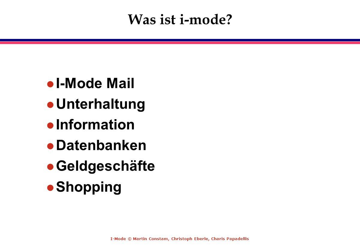 Was ist i-mode I-Mode Mail Unterhaltung Information Datenbanken Geldgeschäfte Shopping