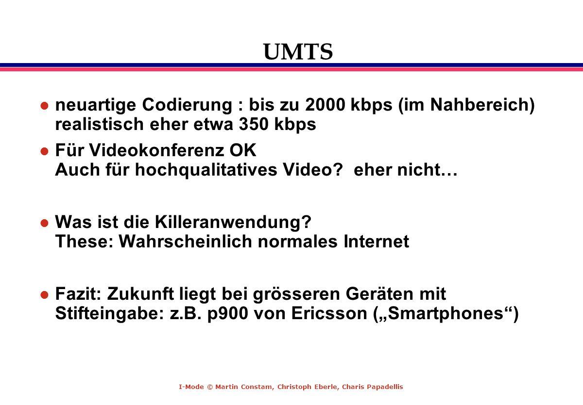 UMTSneuartige Codierung : bis zu 2000 kbps (im Nahbereich) realistisch eher etwa 350 kbps.