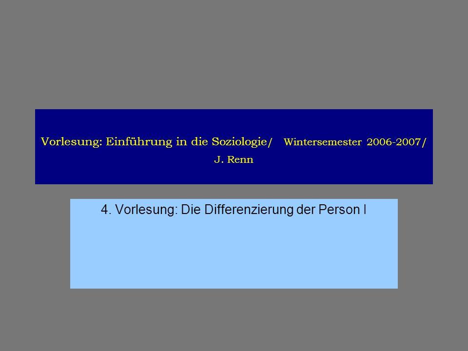 4. Vorlesung: Die Differenzierung der Person I