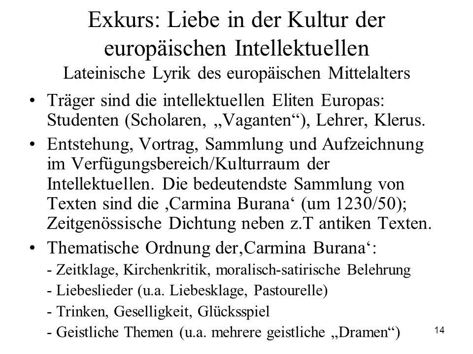 Exkurs: Liebe in der Kultur der europäischen Intellektuellen Lateinische Lyrik des europäischen Mittelalters