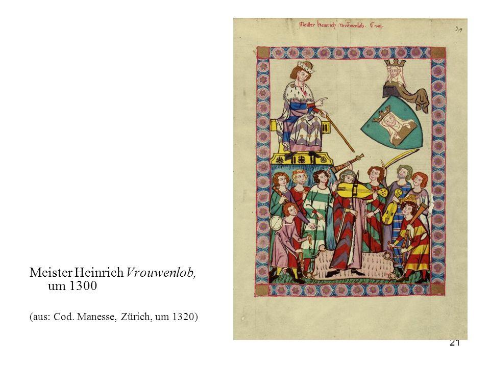 Meister Heinrich Vrouwenlob, um 1300