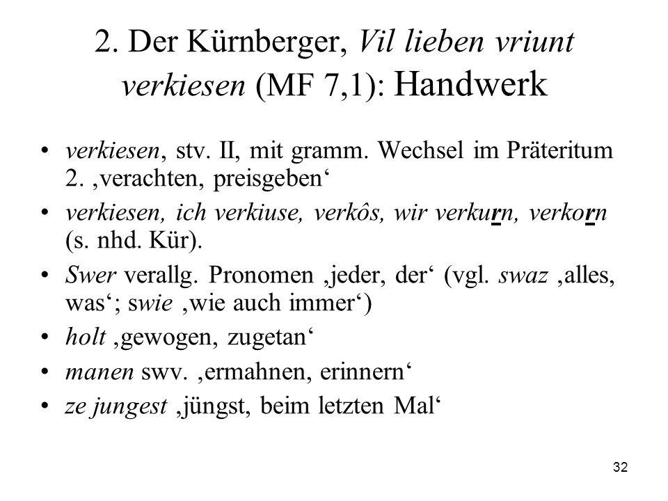 2. Der Kürnberger, Vil lieben vriunt verkiesen (MF 7,1): Handwerk
