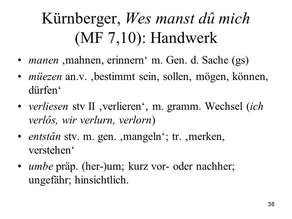 Kürnberger, Wes manst dû mich (MF 7,10): Handwerk