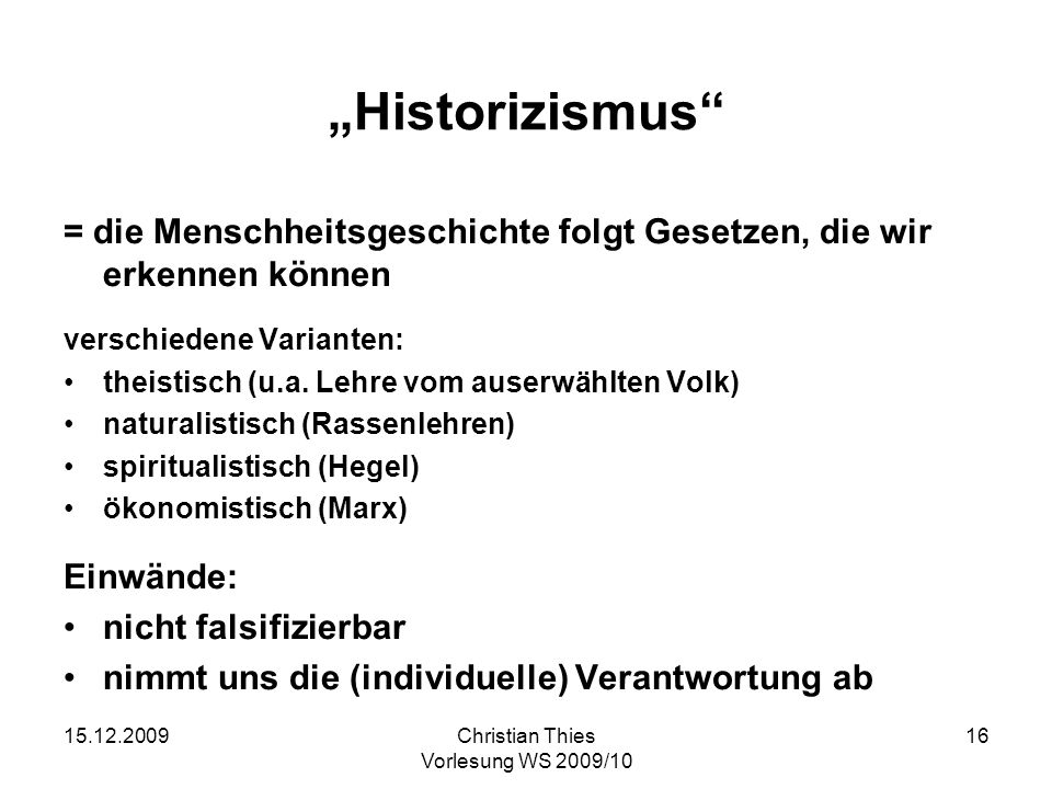 """""""Historizismus = die Menschheitsgeschichte folgt Gesetzen, die wir erkennen können. verschiedene Varianten:"""