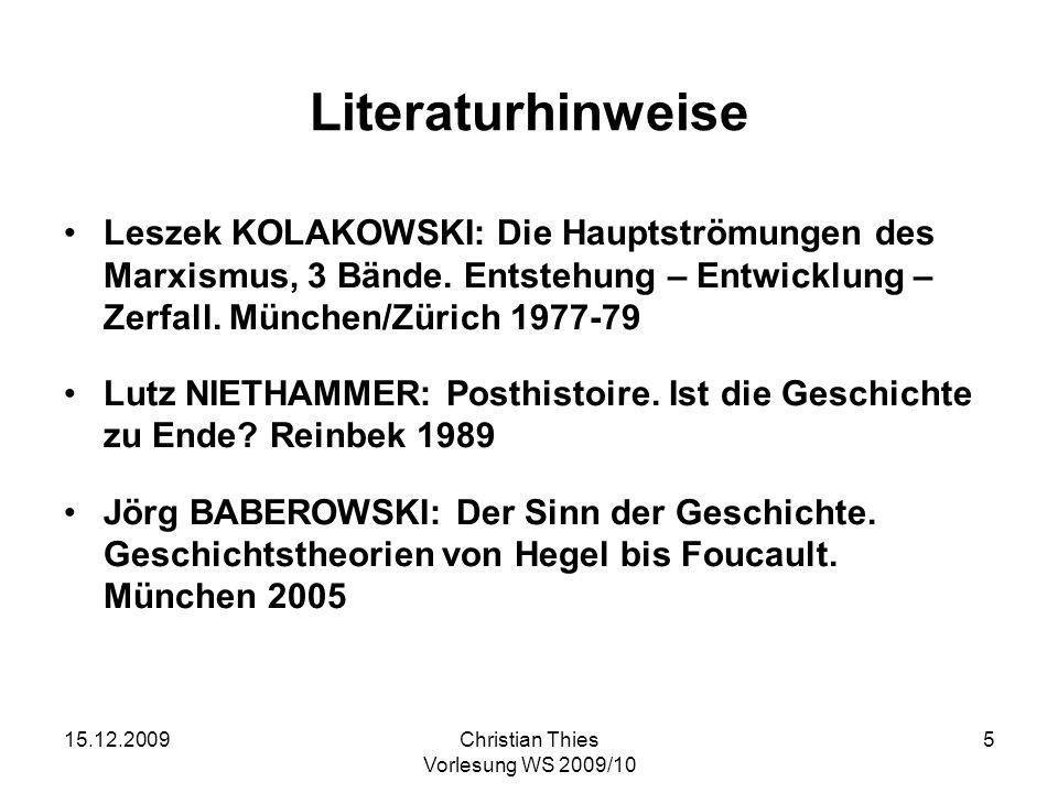 Literaturhinweise Leszek KOLAKOWSKI: Die Hauptströmungen des Marxismus, 3 Bände. Entstehung – Entwicklung – Zerfall. München/Zürich 1977-79.