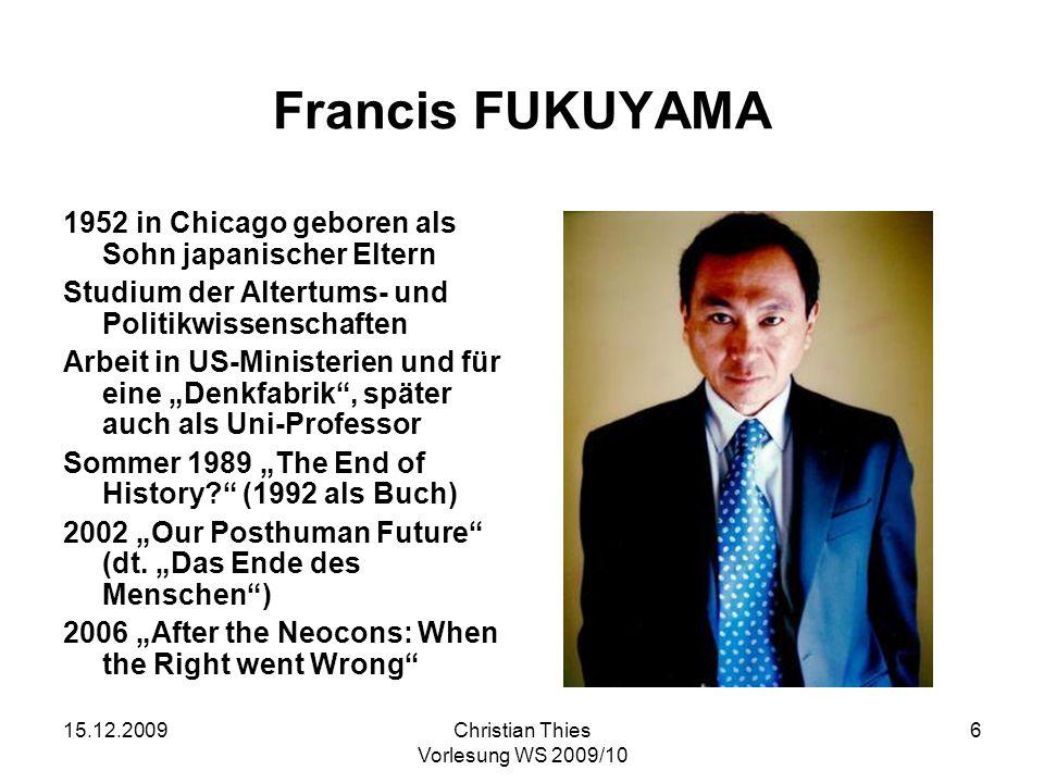 Francis FUKUYAMA 1952 in Chicago geboren als Sohn japanischer Eltern