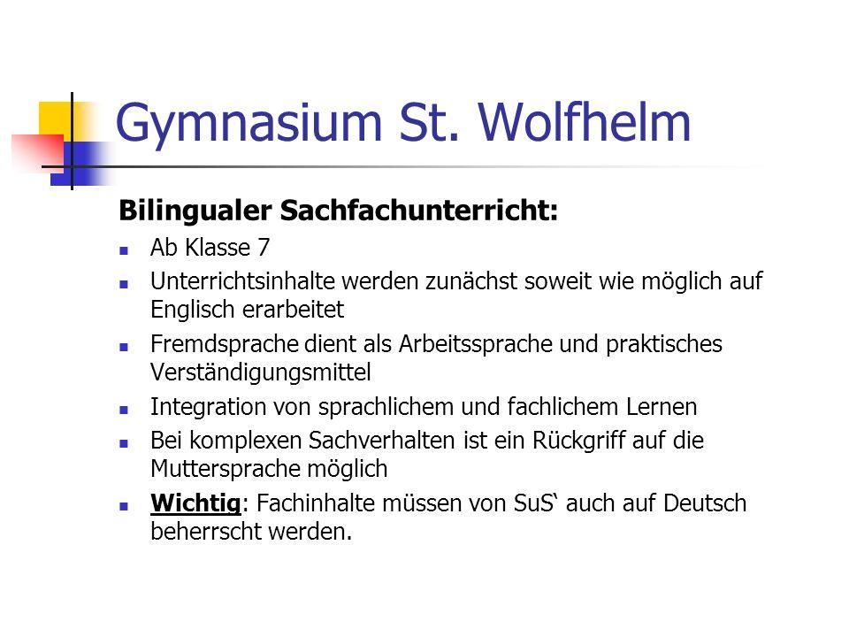 Gymnasium St. Wolfhelm Bilingualer Sachfachunterricht: Ab Klasse 7
