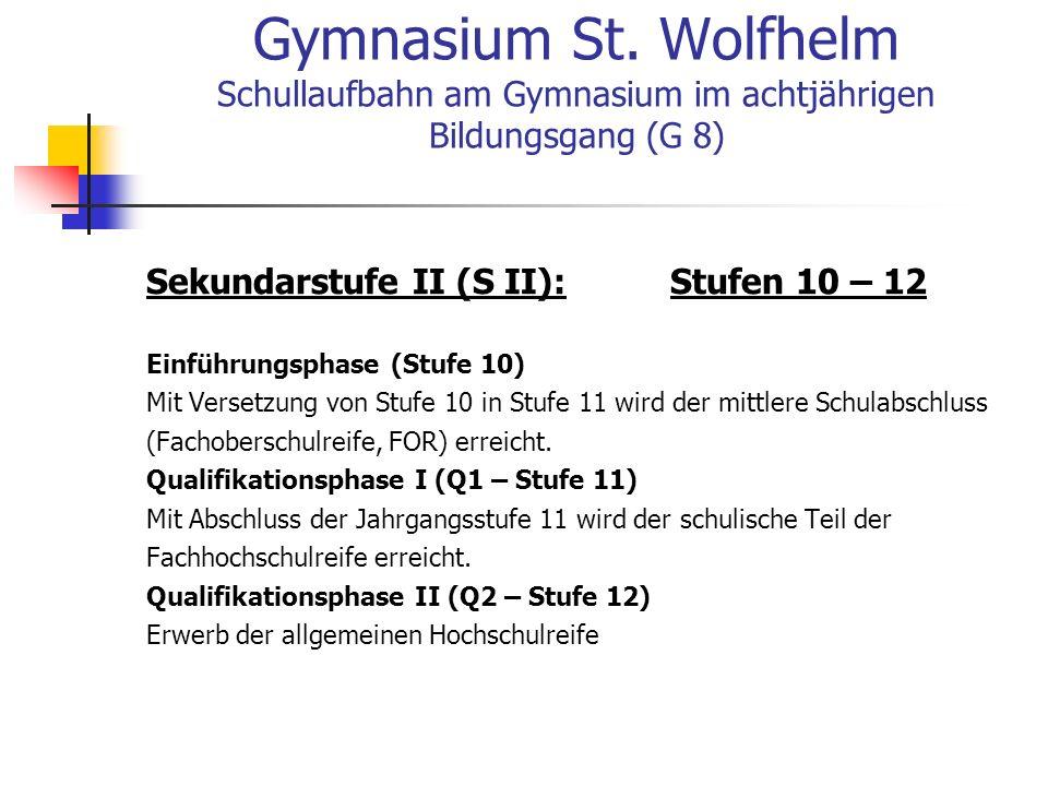 Gymnasium St. Wolfhelm Schullaufbahn am Gymnasium im achtjährigen Bildungsgang (G 8)