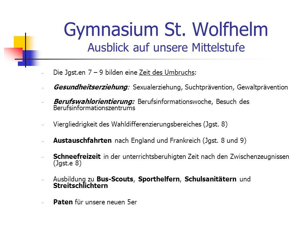 Gymnasium St. Wolfhelm Ausblick auf unsere Mittelstufe