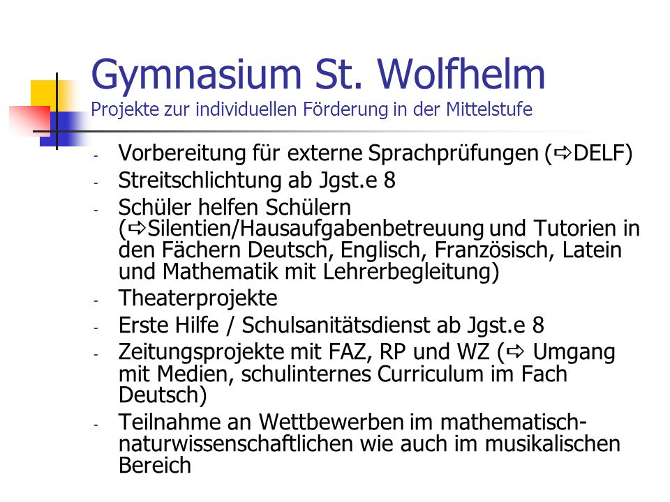 Gymnasium St. Wolfhelm Projekte zur individuellen Förderung in der Mittelstufe