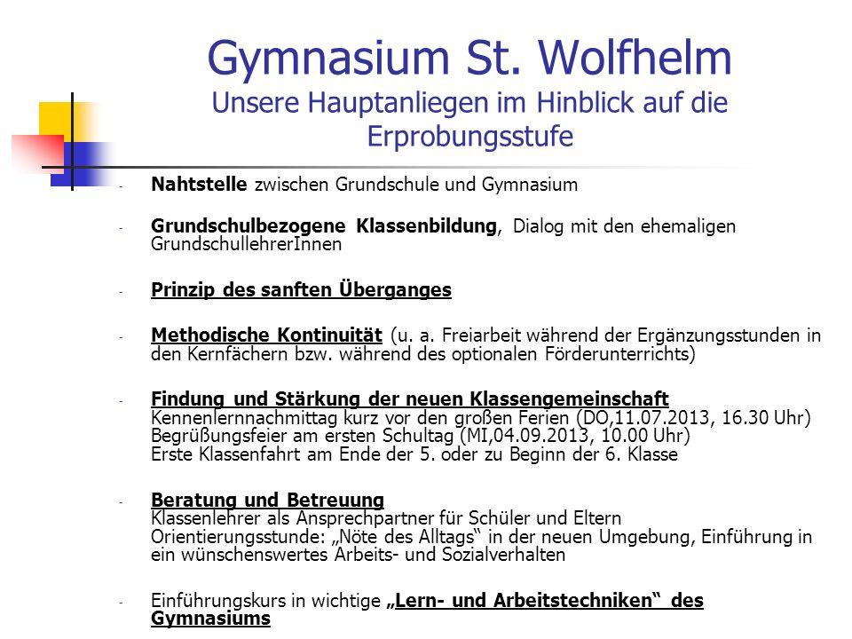 Gymnasium St. Wolfhelm Unsere Hauptanliegen im Hinblick auf die Erprobungsstufe