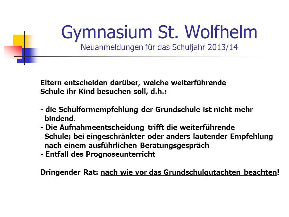 Gymnasium St. Wolfhelm Neuanmeldungen für das Schuljahr 2013/14