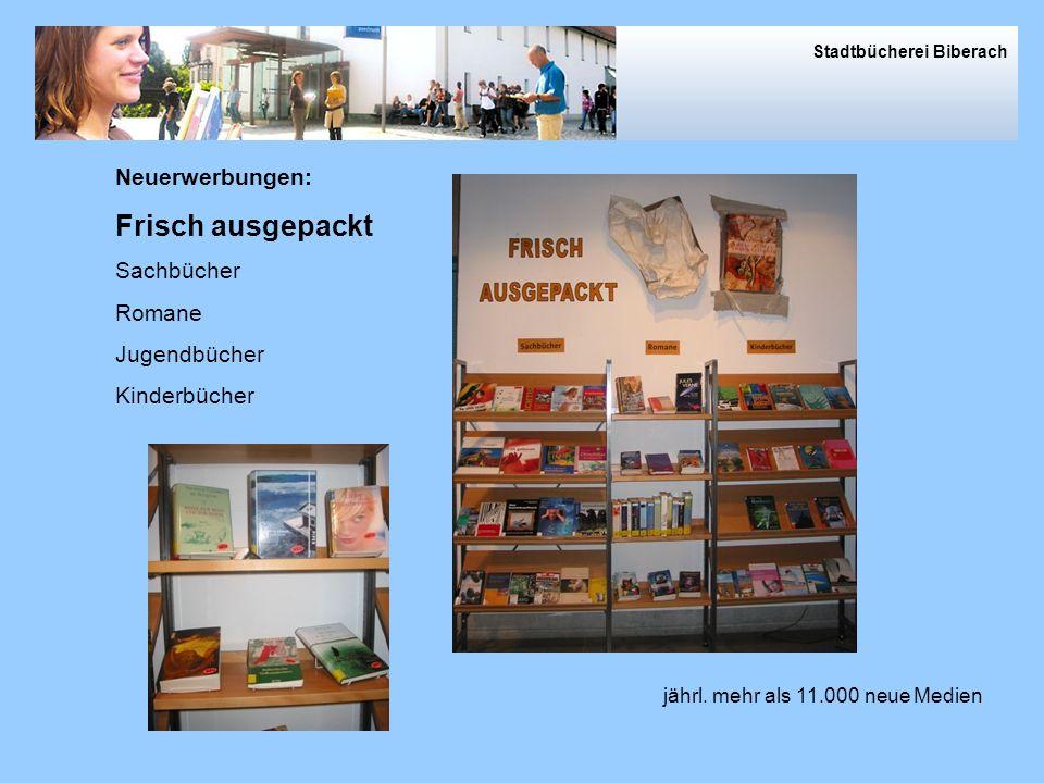 Frisch ausgepackt Frisch ausgepackt Neuerwerbungen: Sachbücher Romane