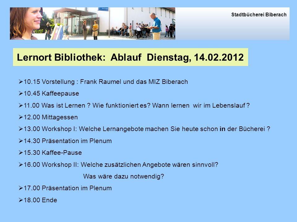 Lernort Bibliothek: Ablauf Dienstag, 14.02.2012