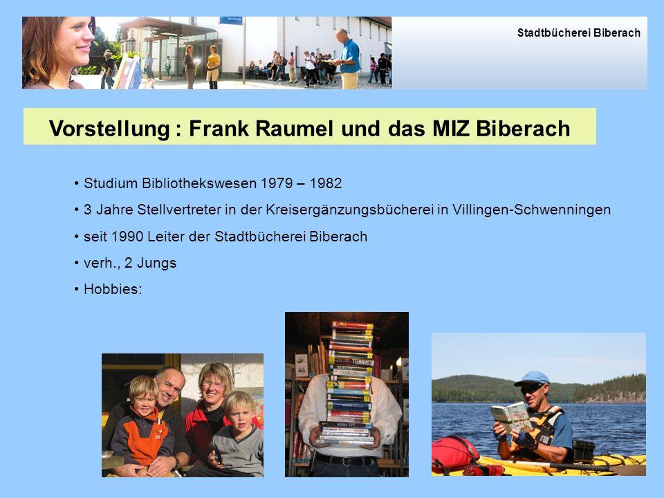 Vorstellung : Frank Raumel und das MIZ Biberach