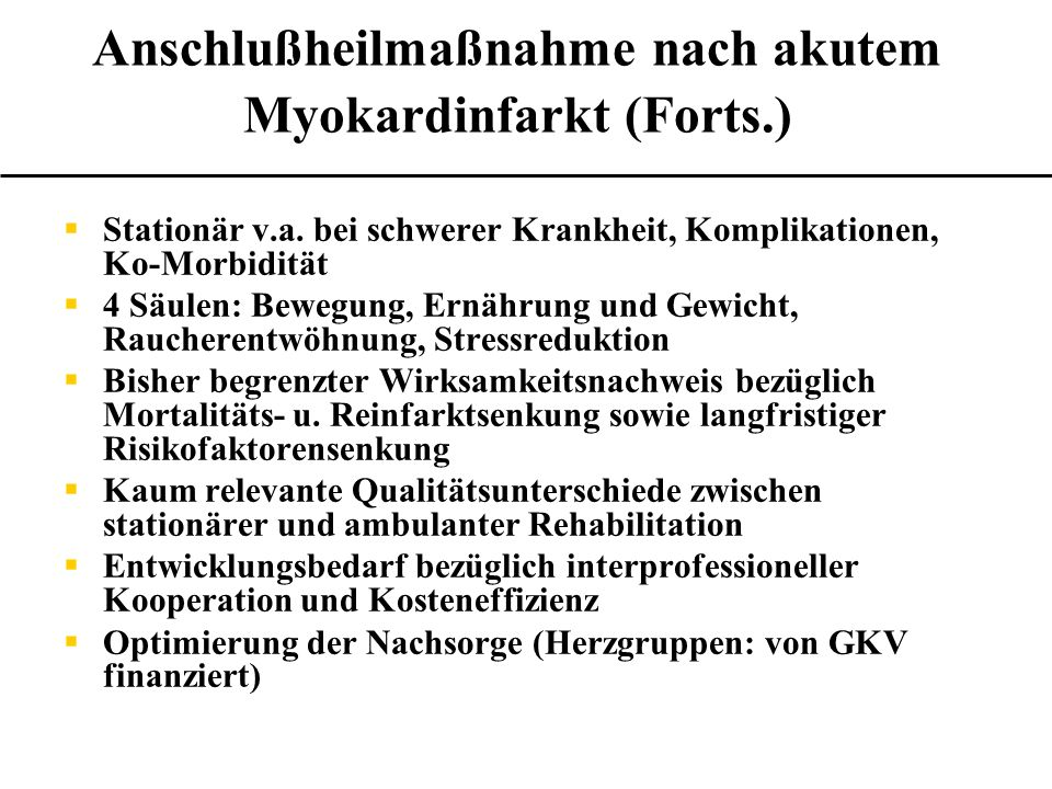 Anschlußheilmaßnahme nach akutem Myokardinfarkt (Forts.)
