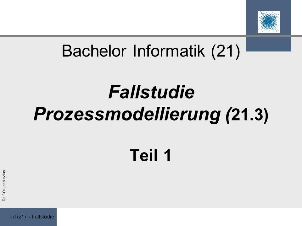 Bachelor Informatik (21) Fallstudie Prozessmodellierung (21.3) Teil 1