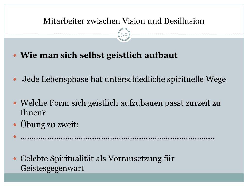 Mitarbeiter zwischen Vision und Desillusion