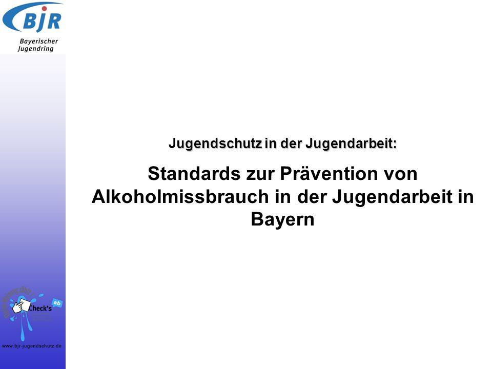 Jugendschutz in der Jugendarbeit: Standards zur Prävention von Alkoholmissbrauch in der Jugendarbeit in Bayern