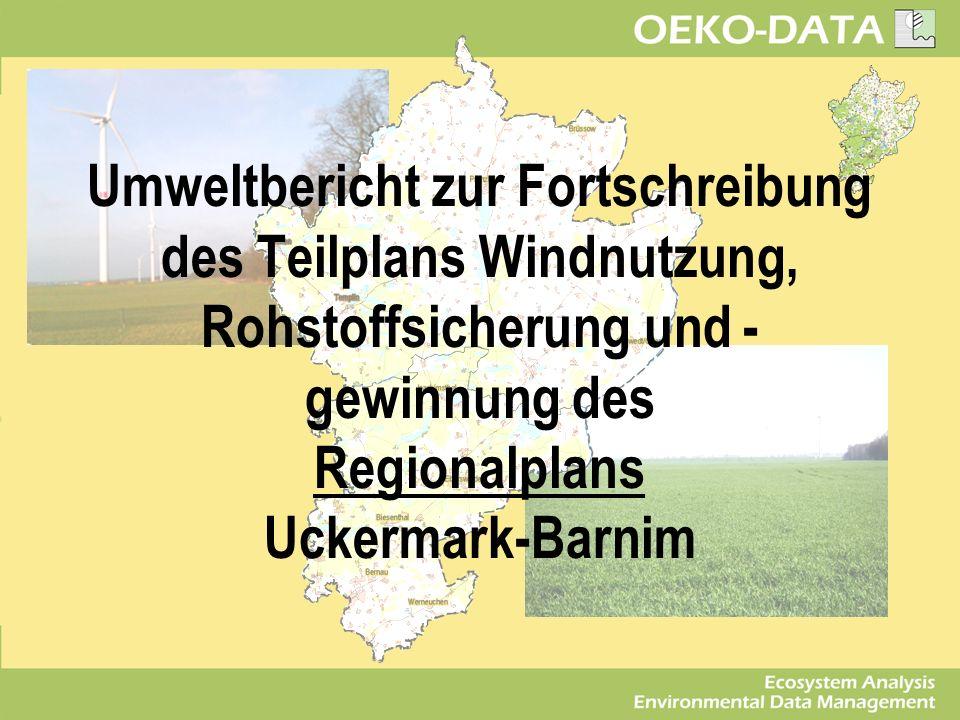 Umweltbericht zur Fortschreibung des Teilplans Windnutzung, Rohstoffsicherung und -gewinnung des Regionalplans Uckermark-Barnim