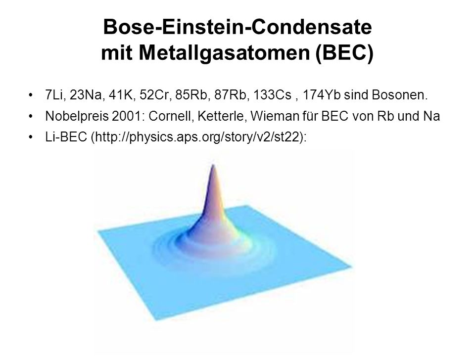 Bose-Einstein-Condensate mit Metallgasatomen (BEC)