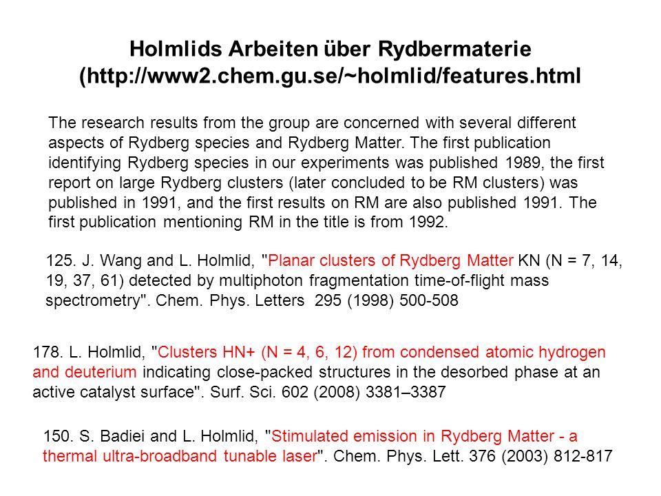 Holmlids Arbeiten über Rydbermaterie (http://www2. chem. gu