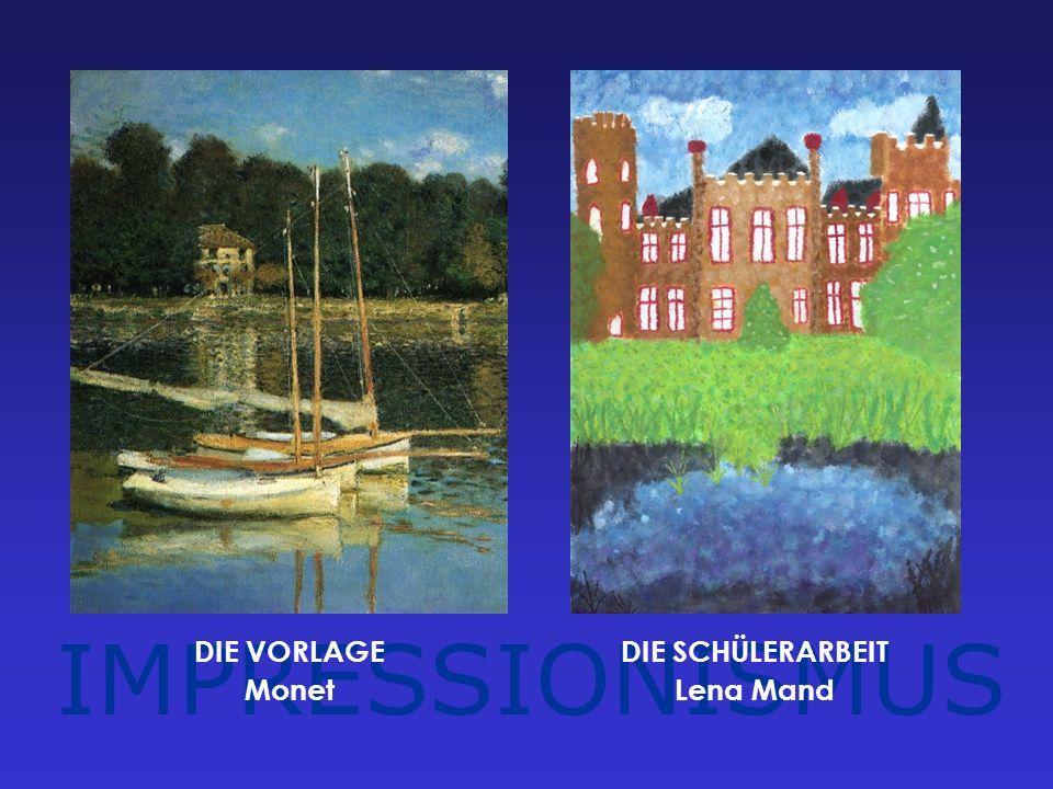 IMPRESSIONISMUS DIE VORLAGE Monet DIE SCHÜLERARBEIT Lena Mand