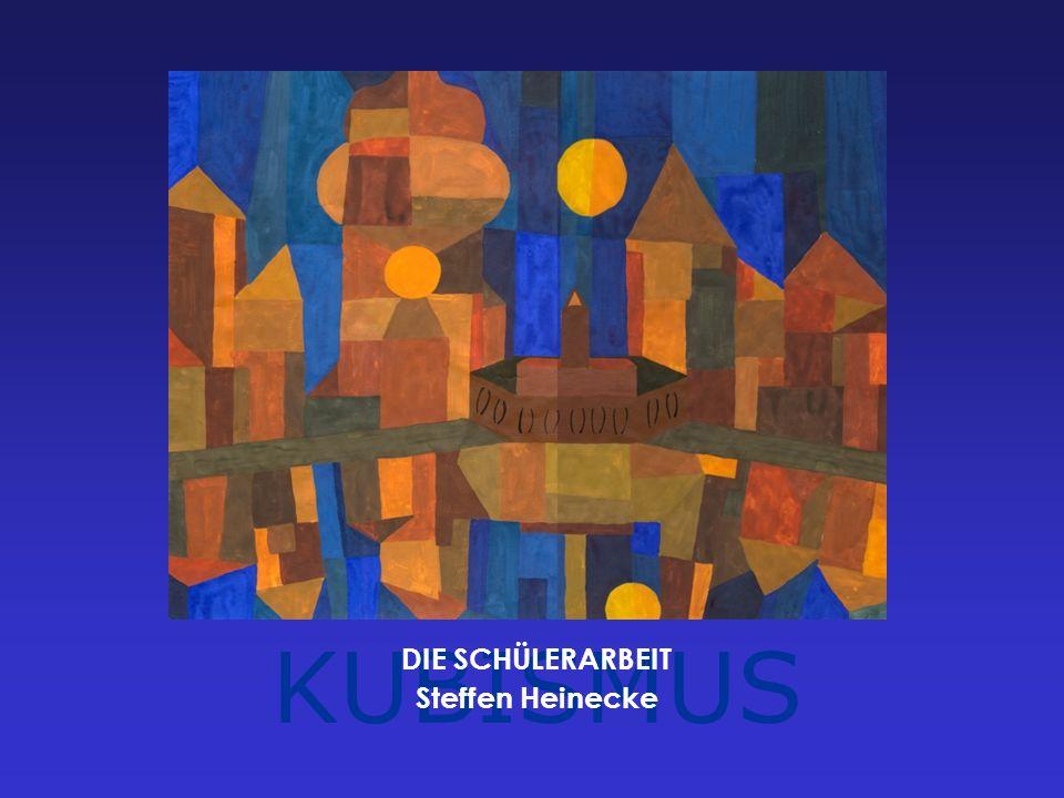 KUBISMUS DIE SCHÜLERARBEIT Steffen Heinecke