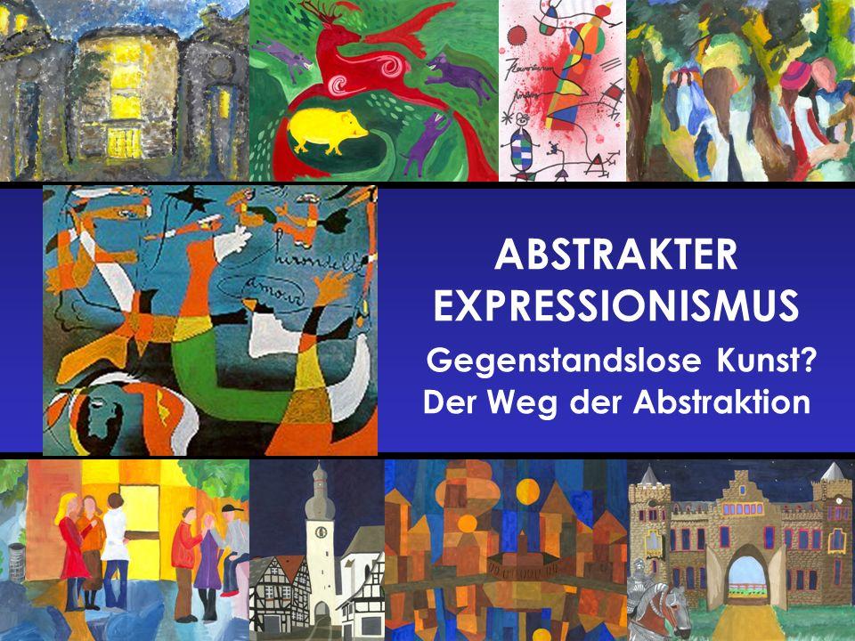ABSTRAKTER EXPRESSIONISMUS Gegenstandslose Kunst