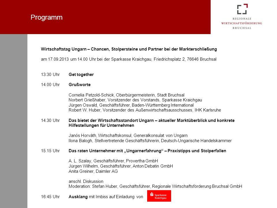 Programm Wirtschaftstag Ungarn – Chancen, Stolpersteine und Partner bei der Markterschließung.