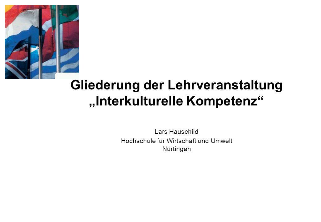 """Gliederung der Lehrveranstaltung """"Interkulturelle Kompetenz"""