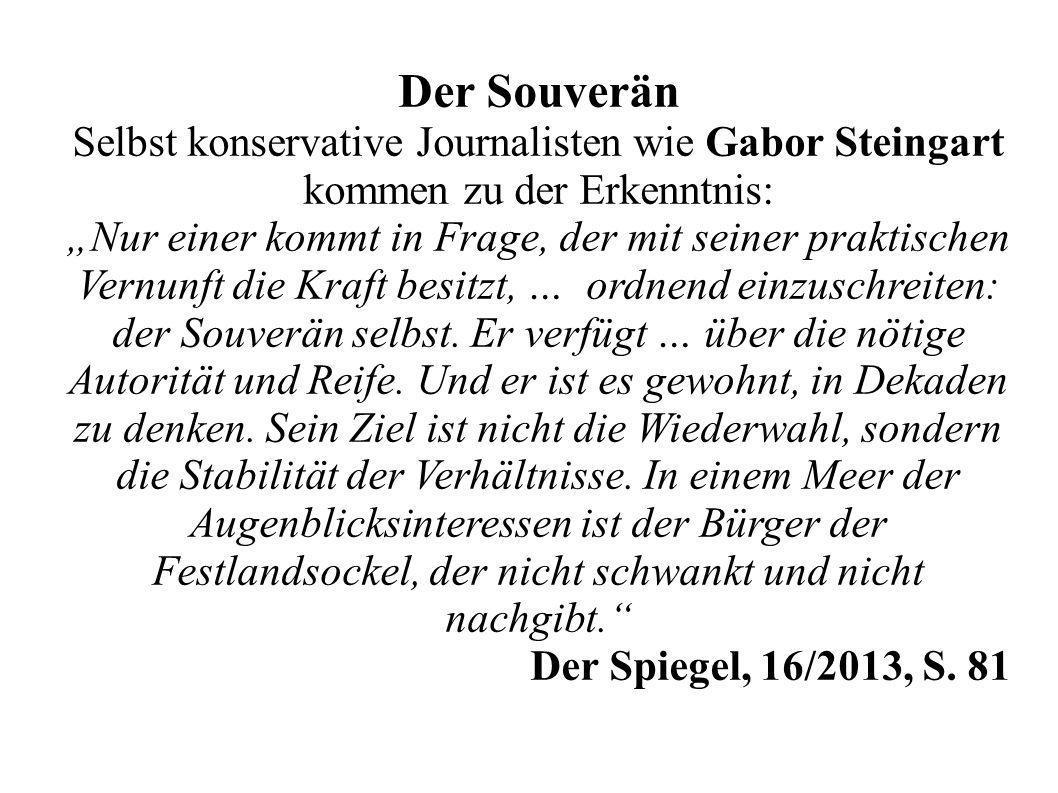 Der Souverän Selbst konservative Journalisten wie Gabor Steingart kommen zu der Erkenntnis: