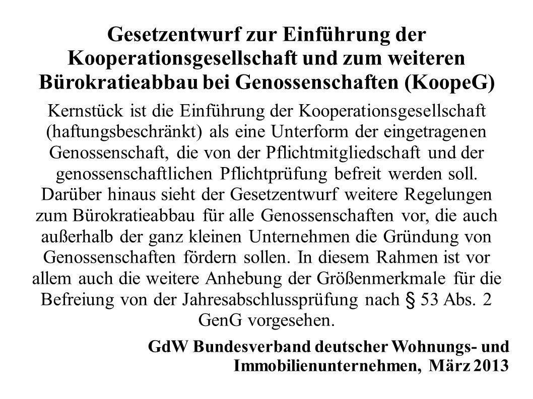 Gesetzentwurf zur Einführung der Kooperationsgesellschaft und zum weiteren Bürokratieabbau bei Genossenschaften (KoopeG)