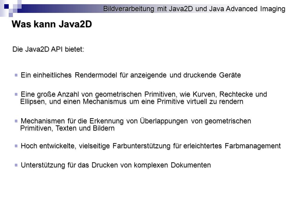 Was kann Java2D Die Java2D API bietet: