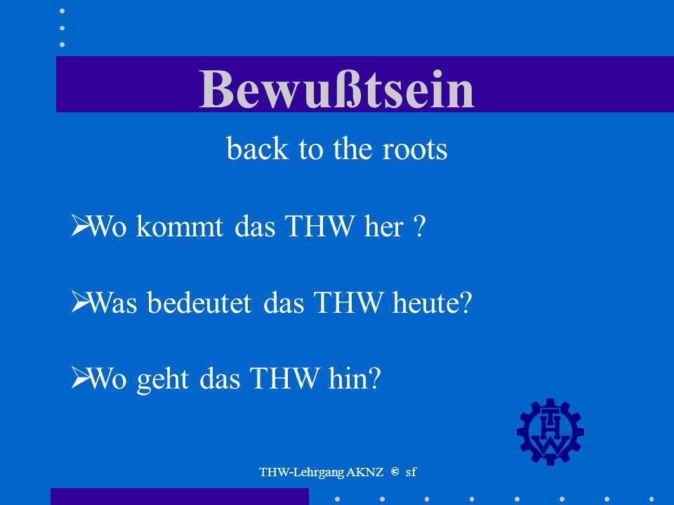 Bewußtsein back to the roots Wo kommt das THW her